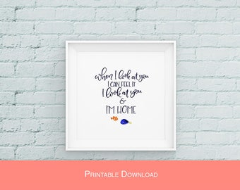 I Look at you & I'm Home // FINDING DORY // Disney // Instant Download