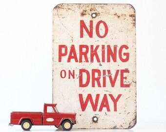 Vintage Sign, No Parking On Driveway