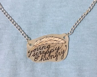 Young, Scrappy, and Hungry Necklace Inspired by Hamilton