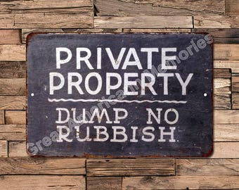 Private Property No Rubish Vintage Look Reproduction Metal Sign 8X12 8123211