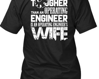 Operating Engineer's Wife T Shirt, I Love My Wife T Shirt