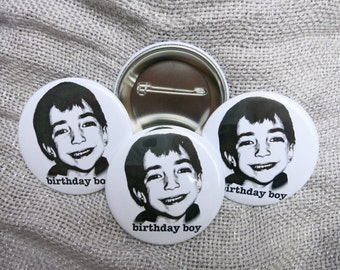 Pin Buttons, Customized for birthdays, reunions, and other fun events.