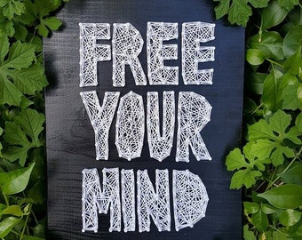 Free Your Mind String Art - Black and White Good Vibes Sign Bedroom Decor