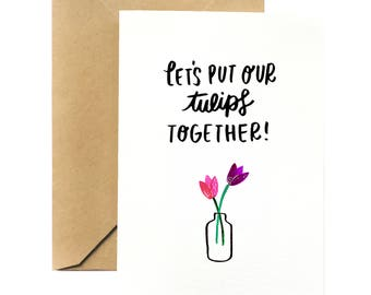 Plant Pun Greeting Card | Lets Put Our Tulips Together