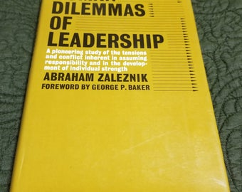 Human Dilemmas Of Leadership by Abraham Zaleznik Second Printing 1966