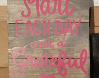 Start Each Day With A Greatful <3
