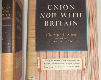 Vintage 1941 Book Union Now With Britain by Clarence K. Streit - To Begin World Federal Union - Hardcover