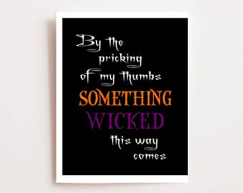 Halloween Printable Instant Download - Halloween Party Decor - Something Wicked This Way Comes Printable - Shakespeare Quote - Macbeth Quote