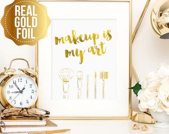 Makeup is my art print, makeup print, gold foil makeup quote print, gold foil wall art print, makeup brushes art, bathroom or bedroom decor