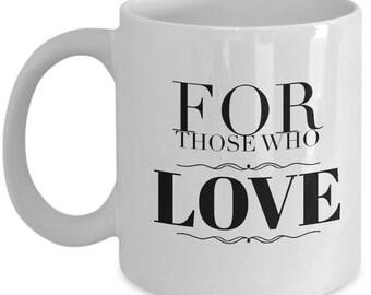 for those who love mug