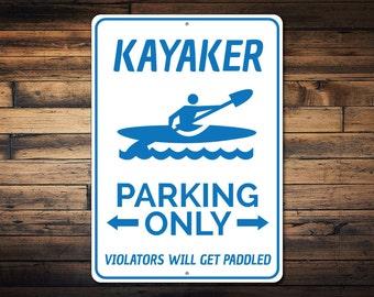 Kayaker Parking Sign, Kayak Man Cave Decor, Kayak Lover Sign, Gift for Kayaker, Kayak Gift, Kayak Metal Sign - Quality Aluminum ENS1002547