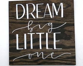 Dream Big Little One Nursery Wood Wall Decor | Nursery Decor | Wall Art | Rustic Home Decor |