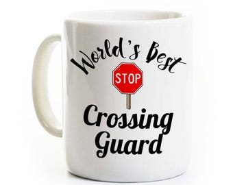 Crossing Guard Coffee Mug Gift - World's Best Crossing Guard - 11 or 15 Ounce Ceramic Mug - Customized Personalized