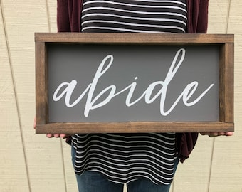 Abide Wooden Sign