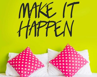 Make it Happen Decal  - Kiss Cut Inspirational Quote Wall Decal by Chromantics