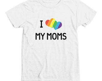 I Love My Moms Shirt Youth | LGBT Shirt | Lesbian Moms | Two Moms Shirt | Lesbian Mother's Day Gift | LGBTQ Families Inclusive | Kids Pride