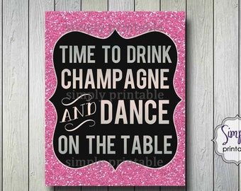 Pink Time to Drink Champagne and Dance on the Table - Printable DIGITAL
