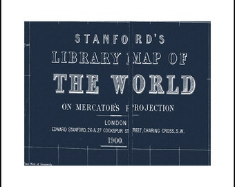 WORLD MAP, Map of the World, World BLUEPRINT Map, Stanfords World Map 1900