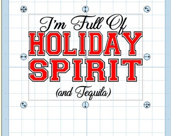 I'm full of holiday spirit and tequila svg