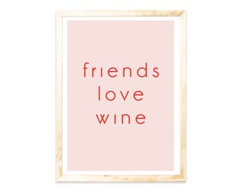 Poster, friends, love, wine, saying, quote, rate