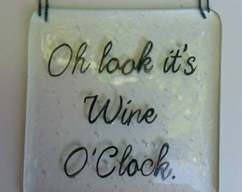 Fused Glass Plaque - Oh Look Its Wine O'Clock