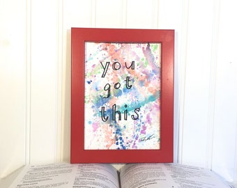 Original Watercolor Painting - You Got This- Unframed