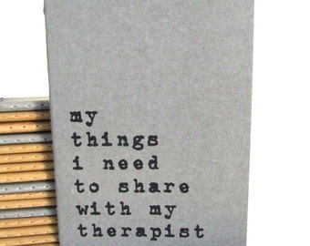 Upcycled MOLESKINE® Cahier notebook with 'my things I need to share with my therapist' hand screen printed on the cover; Therapy Notebook