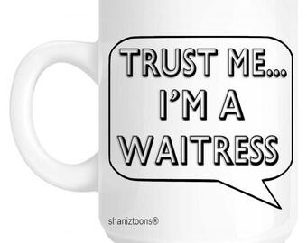 Trust Me I'm A Waitress Gift Mug shan654