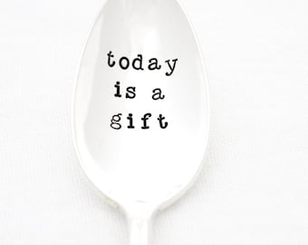 Today is a Gift. Hand stamped spoon with inspirational message by Milk & Honey ®