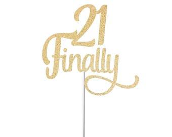Finally 21 Cake Topper   21st Birthday Cake Topper   Happy 21st Birthday Cake Topper   Finally Legal   Twenty One Topper   21st Party Decor