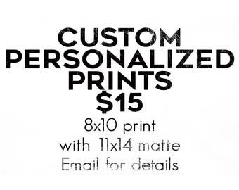 Custom/Personalized 8x10 Print with 11x14 Matte