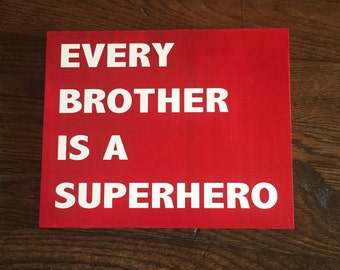 Every brother is a superhero wall hanging sign