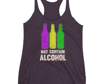 May Contain Alcohol Mardi Gras Fat Tuesday New Orleans Bourbon Street Party Beer Bottle Masquerade Women's Racerback Tank