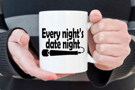 Date night coffee mug, every nights date night, vibrator, magic wand, novelty mug, mastubration, funny coffee mug, dildo mug, sarcastic mug