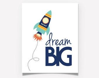Dream Big Rocket Ship Art Print - Inspirational Wall Art - Space Outer space Rockets Alien Astronaut - boy - girl