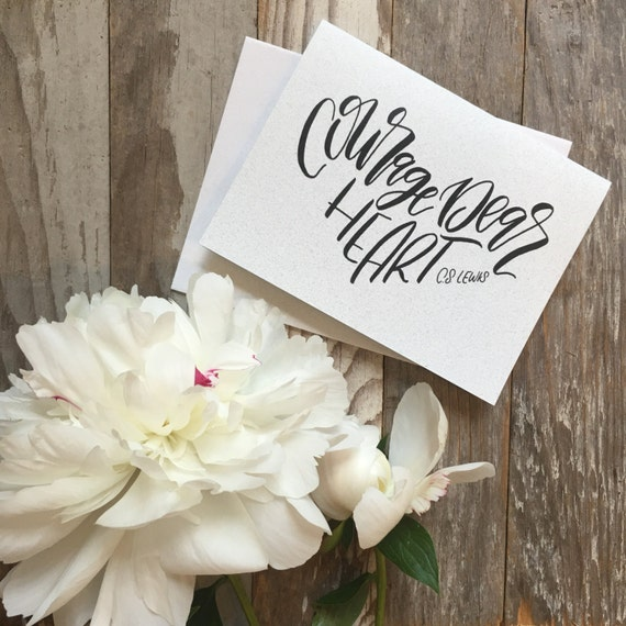 Courage dear heart greeting card, C.S. Lewis quote, Christian encouragement card, hand lettered design