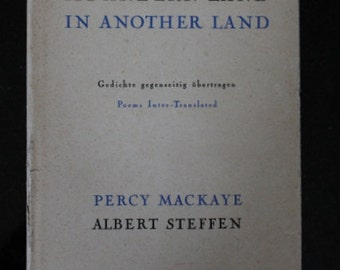 """1937 First Edition Hardcover """"Im Andern Land - In Another Land"""" Poems Inter-Translated by Percy McKaye and Albert Steffen"""