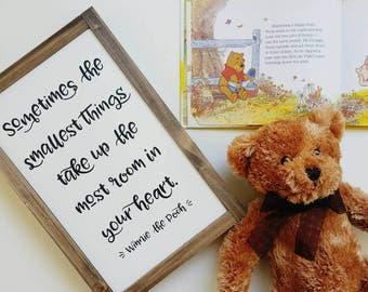 Sometimes the smallest things take up the most room in your heart - Winnie the Pooh Quote Wood Wooden Sign Nursery Kids Decor (22x34x4cm)