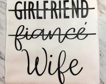 Girlfriend, Fiance, Wife Shirt
