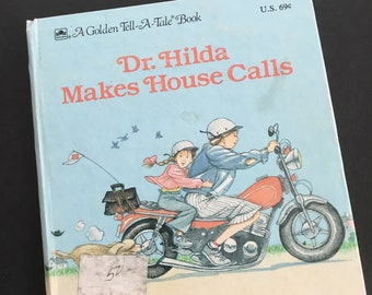 Vintage Children's Book - Dr. Hilda Makes House Calls - A Golden Tell a Tale Book 1988 Hardcover