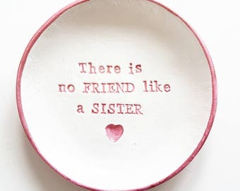 No friend like a sister, Friendship dish, best friend gift, sister, gift for her, Ring dish, special occassion gift, trinket dish