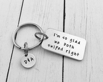 I'm so glad we both swiped right - Personalized Custom Hand Stamped  Keychain -