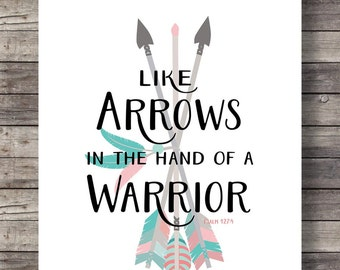 Bible journaling Arrows print Like arrows in the hand of a Warrior  Psalm 127v4  Printable wall art  lettering typography wall art print
