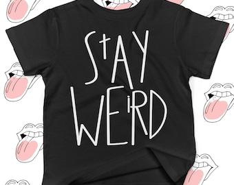 Stay Weird Shirt - Stay Weird T-Shirt - Instagram Shirt - Funny Tshirt - Funny Quote Tshirt - Weird Shirt - Weird Tshirt - Kids Shirts - Tee