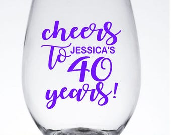 DIY Personalized Birthday Wine Glass Decals,Cheers to 40 Years, Cheers to 50 Years,Cheers to 60 Years Cups NOT INCLUDED