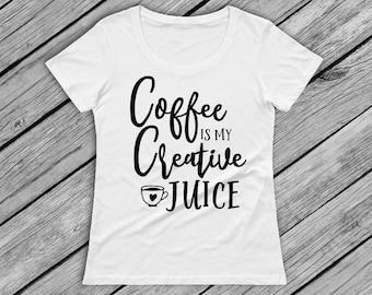 Coffee is My Creative Juice Woman's T-Shirt Top