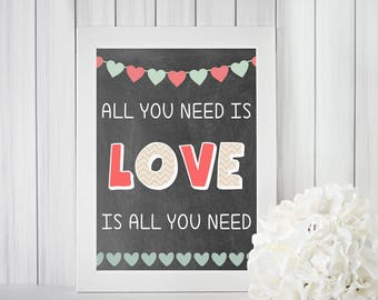 All You Need Is Love | Valentine Printable - INSTANT DOWNLOAD