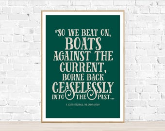 "Digital Download Art Printable Quote Poster ""We Beat On, Boats Against the Current"" Great Gatsby Typography Inspiration Literature"