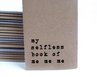 Brown MOLESKINE® journal with funny quote. For your selfish moments and your selfish friends!