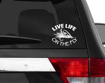 Live life on the fly decal